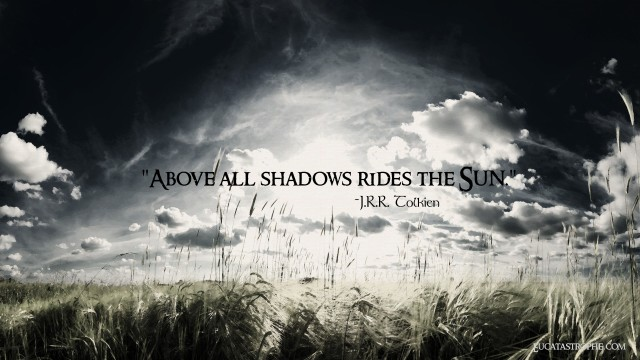above all shadows.